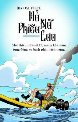 (Đn One Piece)  HỦ NỮ PHIÊU LƯU !!