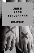 JANJI YANG TERLUPAKAN by Si_raja_Pudan
