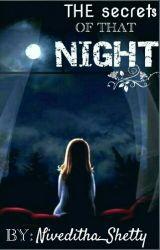 The Secrets Of That Night by Niveditha_Shetty