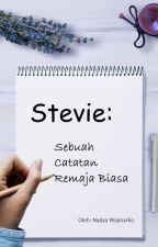Stevie: Sebuah Catatan Remaja Biasa by nadya_wijanarko