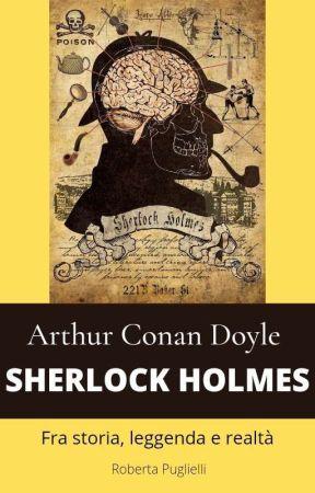 Sherlock Holmes. Fra storia, leggenda e realtà. by Rolock221