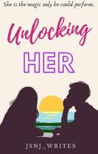 Unlocking Her by jsnj_writes