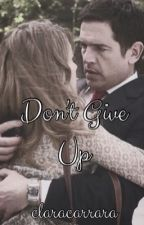 Don't Give Up by claracarrara
