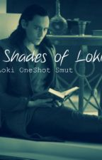Fifty Shades of Loki (One-Shots) by EireKriso