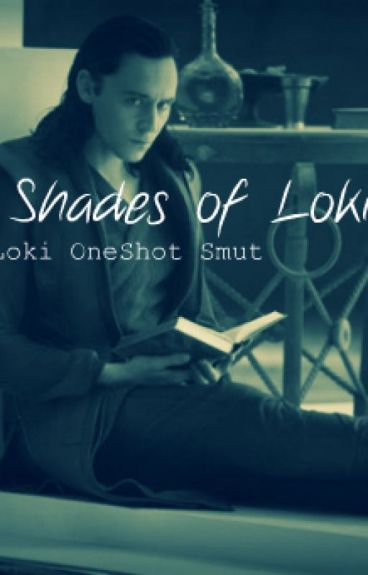 Fifty Shades of Loki (One-Shots)