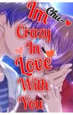 I'm crazy in love with you by JuneTheNinjaGirl12