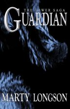 Guardian (The Tower Saga, Book 1) by MartyLongson