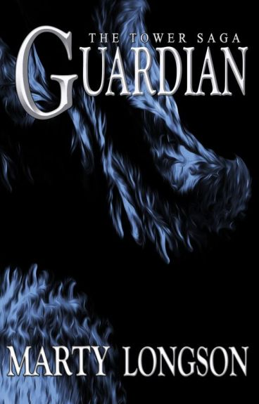 Guardian (The Tower Saga, Book 1) by MartyLongson