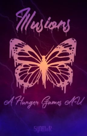 Illusions (A Hunger Games AU) by 5YNFLWR