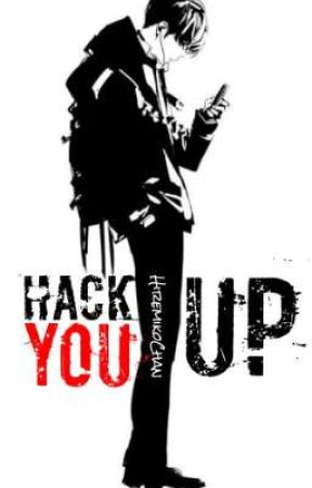 Hack you up by HiremikoChan