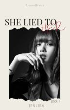 She Lied to her by DraxxBlack