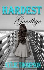 Hardest Goodbye by kylie020802