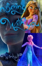 Being With You •|•|• Jelsa Fanfic •|•|• by Winkatt