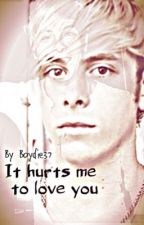 It Hurts Me, To Love You ~ A Riker Lynch Fanfic by Boydie37