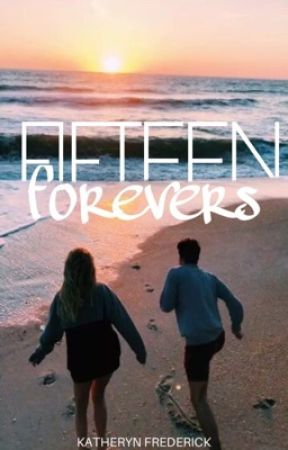 Fifteen Forevers by Katherynnicolee