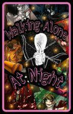 Walking Alone At Night(Creepypasta x Reader) by Amane800