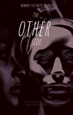 THE OTHER SIDE by Decypher__