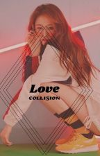 Love Collision(EXO Fanfic) by xyzeee