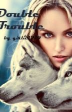 Double Trouble by girlie1219