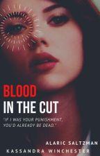 Blood In The Cut (A. Saltzman) by Lone-wolf-fanfics