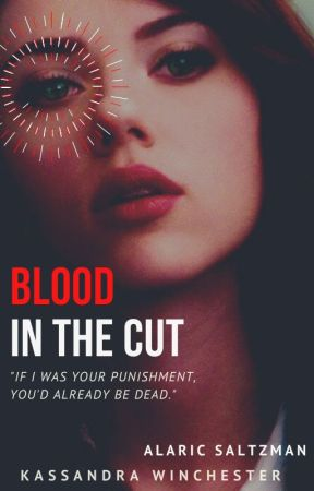 Blood In The Cut (A. Saltzman) by Lone-wolf-fanfics