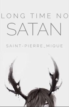 Long Time, No Satan by Saint-Pierre_Mique