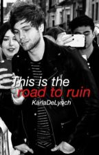 This is the road to ruin ☻ lashton by KarlaDeLynch