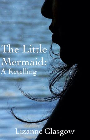 The Little Mermaid: Modernized by LizanneGlasgow