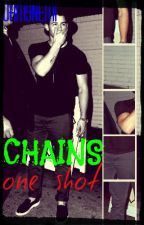Chains (one shot) by simplelifeliving