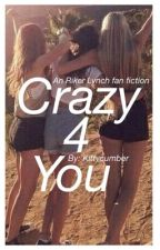 crazy 4 u (a riker lynch fanfic) by kittycumber