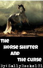 The Horse Shifter and The Curse by MyBoyMarcel