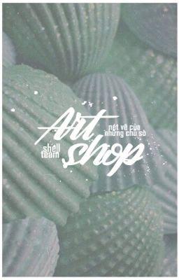 (Close) ART SHOP (Shell Team)