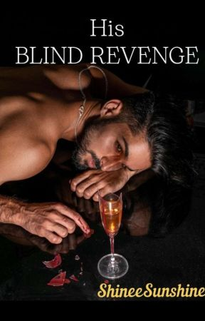 His BLIND REVENGE (Completed)✓ by SHineeSunshine
