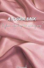 A Flower Back by someonek7
