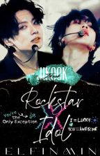 Rockstar X Idol ☆ Jikook fanfic ☆ by badxsicko
