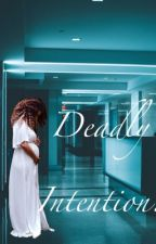 Deadly Intention by cookie_jamal