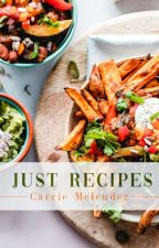 Just Recipes by CarrieMelendez