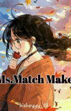 Ms.Match Maker by kisheyyy_18