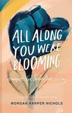 All Along You Were Blooming [PDF] by Morgan Harper Nichols by cokalyni61602
