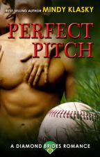 Perfect Pitch (Complete Published Novel - Diamond Brides Series) by MindyKlasky