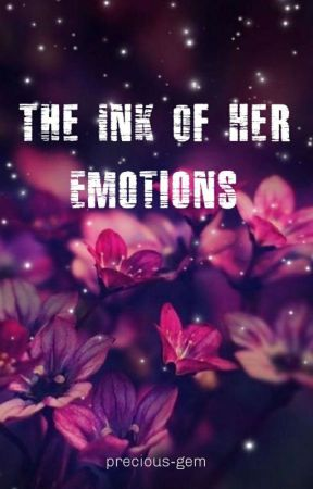 The Ink Of Her Emotions by precious-gem