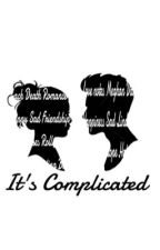 It's Complicated COMPLETED by alainavm