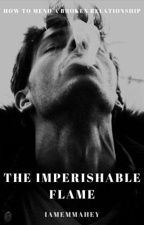 The Imperishable Flame⎪✓ by IAmEmmaHey