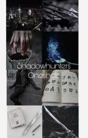 Shadowhunters Oneshots by prettyodd_hearts