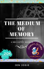 The Medium of Memory | ONC2020 by JenJosie