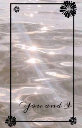 You and I by MusicalMya
