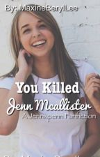 You killed Jenn Mcallister by elenyglitz