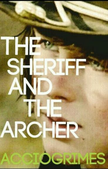 The Sheriff and The Archer