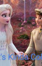 It's Kinda Cold  (Elsa X Honeymaren) by MelHernandez486