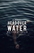 Head Over Water by averagekids